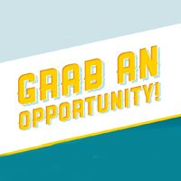Grab an opportunity!